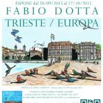 "2015 SESTA MOSTRA PERSONALE A TRIESTE ""TRIESTE/EUROPA"""